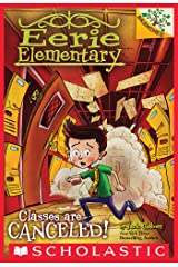 Classes Are Canceled!: A Branches Book (Eerie Elementary #7) Kindle Edition