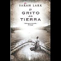El grito de la tierra (Trilogía de la Nube Blanca 3) (Trilogía a Sarah Lark- 0003 (NB GRANDES NOVELAS)) (Spanish Edition)