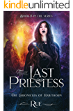 The Last Priestess (The Chronicles of Hawthorn Book 8)