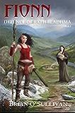 Fionn: Defence of Ráth Bládhma: The Fionn mac Cumhaill Series: Book One