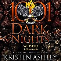 Wild Fire: A Chaos Novella (1001 Dark Nights)