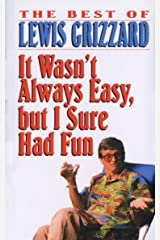 It Wasn't Always Easy, but I Sure Had Fun Mass Market Paperback