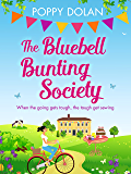 The Bluebell Bunting Society: A feel-good, summer read about love and friendship