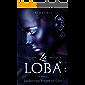 La Loba: Licántropa Virgen en Celo