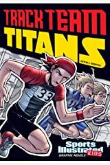 Track Team Titans (Sports Illustrated Kids Graphic Novels) Kindle Edition