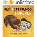 BEARst Friends Forever: The heartwarming story about an unlikely friendship between a little boy and a bear. The book that teaches what it means to be real friends.