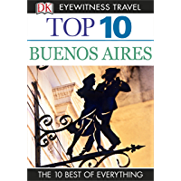 Top 10 Buenos Aires (DK Eyewitness Travel Guide)