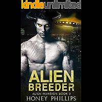 Alien Breeder: A SciFi Alien Romance (Alien Invasion Book 3)