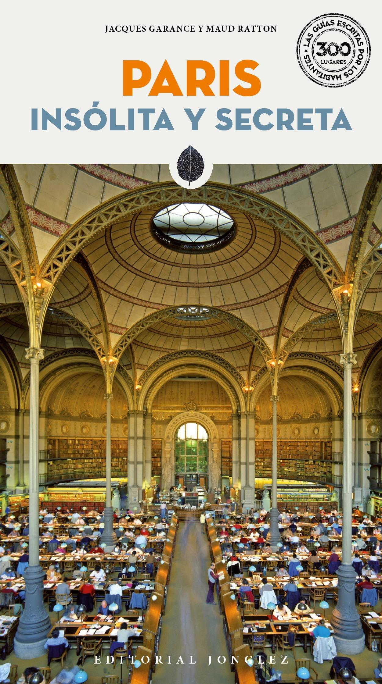 Guía París insólita y secreta Tapa blanda – 1 jul 2013 Garance Jacques EDITORIAL JONGLEZ 2361950456 Paris (France);Guidebooks.