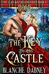 The Key to His Castle: A Clean Time Travel Romance (Clan MacGregor Book 5) Kindle Edition