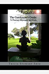 The Gatekeeper's Guide: To Planetary Alignments and Rituals: Gatekeeper's Guide Kindle Edition