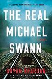 The Real Michael Swann: A Novel