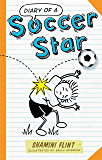 Diary of a Soccer Star (DIARY OF A... Book 1)