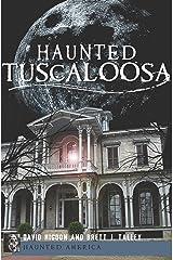 Haunted Tuscaloosa (Haunted America) Kindle Edition