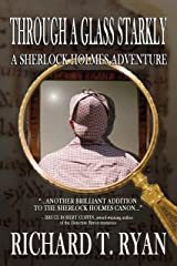 Through a Glass Starkly: A Sherlock Holmes Adventure Kindle Edition