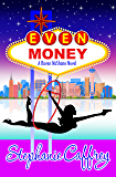 Even Money: a humorous divalicious cozy  mystery (Raven McShane Mysteries Book 5)
