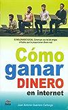 Cómo ganar dinero en internet: Construye una red de amigos virtuales que te proporcione dinero real (Spanish Edition)