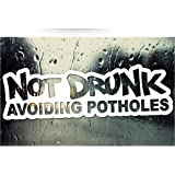 i/'m not drunk i/'m avoiding potholes funny vinyl decal car bumper sticker 170