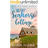 The Seahorse Cottage (Cape May Series Book 1)