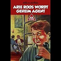 Arie Roos wordt geheim agent (Bob Evers Book 2)