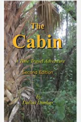 The Cabin: A time travel adventure (Narvaez County Book 1) Kindle Edition