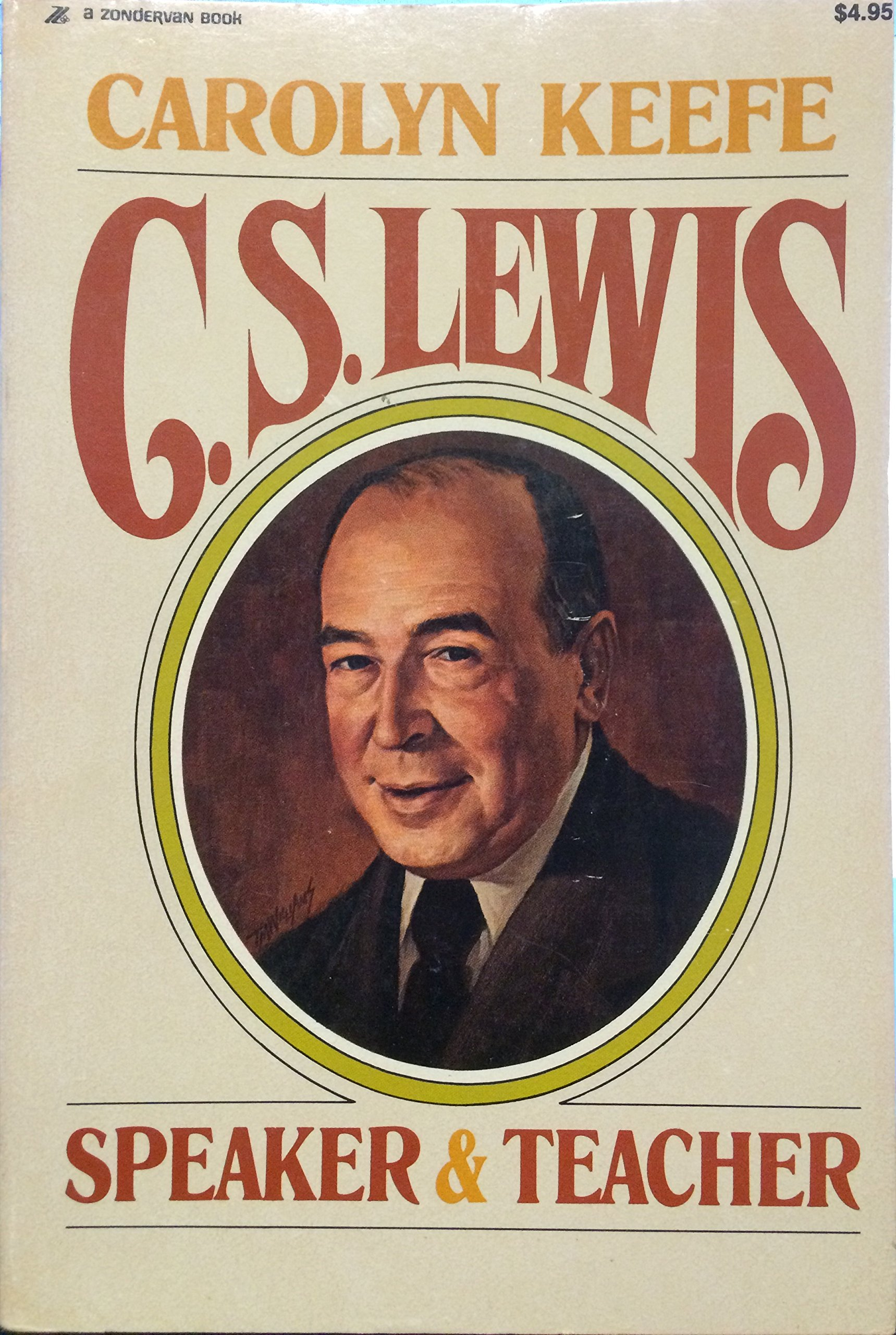 C.S. Lewis: Speaker and Teacher, Carolyn Keefe