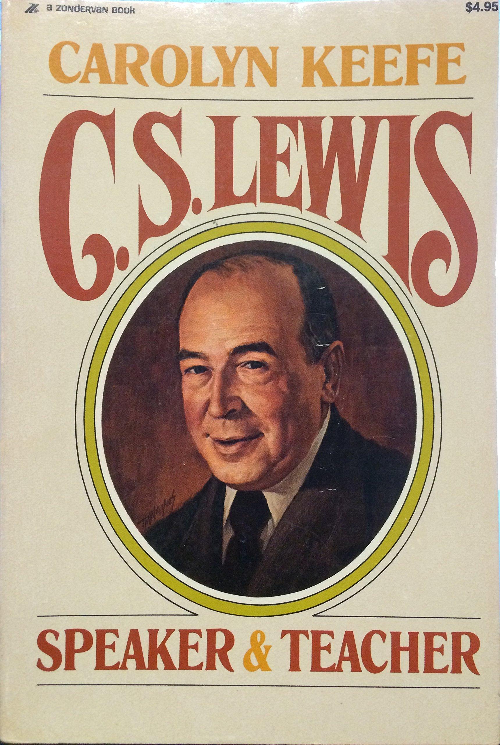 C.S. Lewis: Speaker and Teacher, Carolyn Keefe