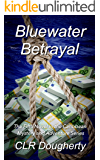 Bluewater Betrayal: The Fifth Novel in the Caribbean Mystery and Adventure Series (Bluewater Thrillers Book 5)