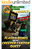 Flash and Bones and the Creeper Canyon Quest: The Greatest Minecraft Comics for Kids
