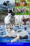 Fun Cat Facts For Kids 9 - 12 (Fun Animal Facts For Kids Book 2)