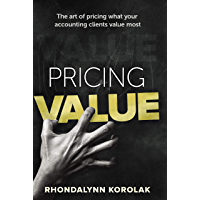 Pricing Value: The art of pricing what your accounting clients value most