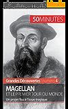 Magellan et le premier tour du monde: Un projet fou à l'issue tragique (Grandes Découvertes t. 4)