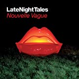 Late Night Tales: Nouvelle Vague (Remastered)