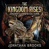 The Kingdom Rises: Station Cores, Book Four