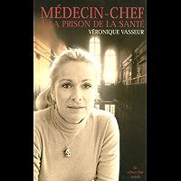 Médecin chef à la prison de la Santé (Documents) (French Edition)