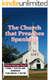 The Church that Preaches Spanking: Believers in domestic discipline