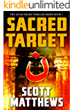 Sacred Target: The Adam Drake Thriller Series Book 7