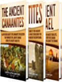 Ancient Civilizations: A Captivating Guide to the Ancient Canaanites, Hittites and Ancient Israel and Their Role in Biblical History (English Edition)