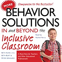 More Behavior Solutions in and Beyond the Inclusive Classroom: A Must-Have for Teachers and Other Educational Professionals!