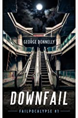 Downfail: A Dystopian Robot Rebellion Adventure (Failpocalypse Book 1) Kindle Edition