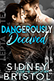Dangerously Deceived (Aegis Group Lepta Team Book 3)