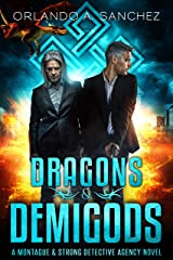 Dragons & Demigods: A Montague & Strong Detective Novel (Montague & Strong Case Files Book 6) Kindle Edition