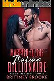 Married to the Italian Billionaire: A BWWM Fake Marriage Romance