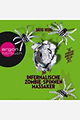 Das infernalische Zombie-Spinnen-Massaker Audible Audiobook