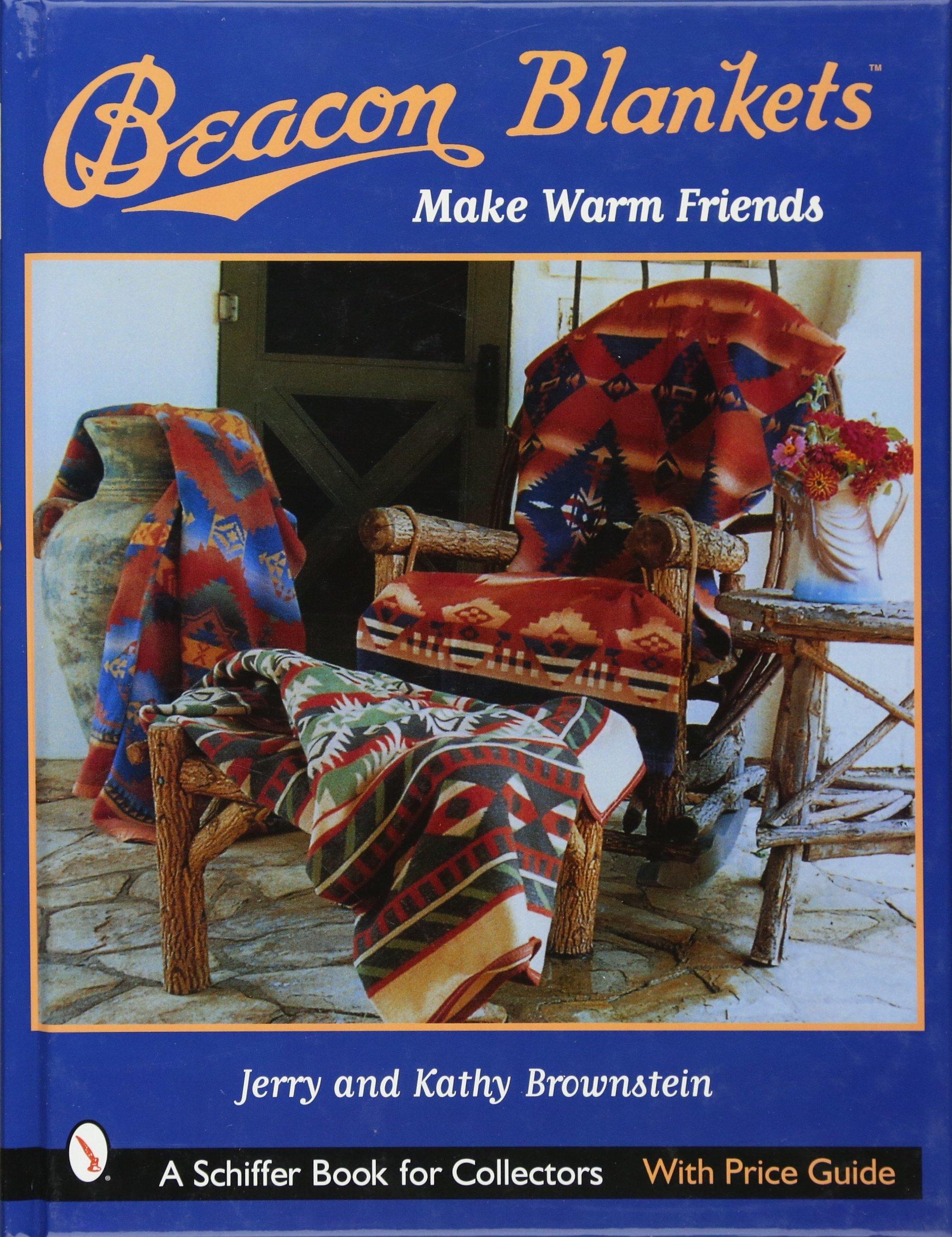 Beacon Blankets: Make Warm Friends (Schiffer Book for Collectors): Jerry  Brownstein: 9780764313592: Amazon.com: Books