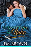 Submitting to the Rake: Wicked Hot Erotic Romance (Chateau Debauchery Book 1) (English Edition)
