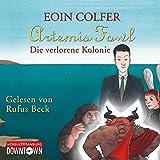 Artemis Fowl - Die verlorene Kolonie: 6 CDs (Ein Artemis-Fowl-Roman, Band 5)