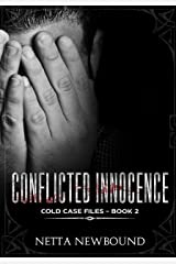Conflicted Innocence: A gripping psychological thriller (The Cold Case Files Book 2) Kindle Edition