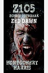 Zombie Outbreak: Z1O5. Zed Dawn Kindle Edition