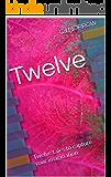 Twelve: Twelve tales to capture your imagination